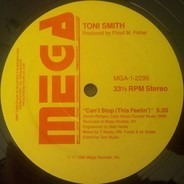 Toni Smith - Can't Stop (This Feelin')