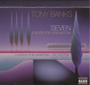 Tony Banks - The London Philharmonic Orchestra , Michael Dixon - Seven - A Suite For Orchestra