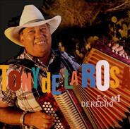 Tony De La Rosa - Es Mi Derecho