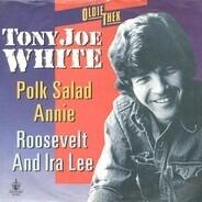 Tony Joe White - Polk Salad Annie / Roosevelt And Ira Lee