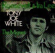 Tony Joe White - Roosevelt And Ira Lee / The Migrant