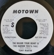 Tony Martin - The Bigger Your Heart Is (The Harder You'll Fall) / The Two Of Us