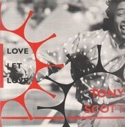 Tony Scott - Love Let Love