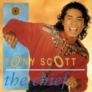 Tony Scott - The Chief & Expressions From The So