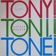 Tony! Toni! Toné! - little walter