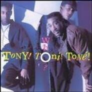 Tony! Toni! Toné! - Who?