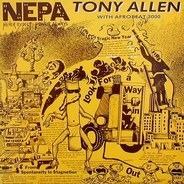 Tony Allen With Afrobeat 2000 - N.E.P.A. (Never Expect Power Always)