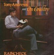 Tony Andrews - Raincheck on Country
