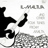 Tony Pace, Vanni Pule, Ganni Borg - Il-Maltija And Other Folk Tunes From Malta