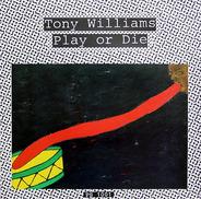 Tony Williams - Play Or Die