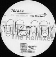 Topazz - The New Millenium - The Remixes
