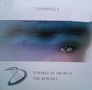 Topmodelz - Strings Of Infinity (The Remixes)