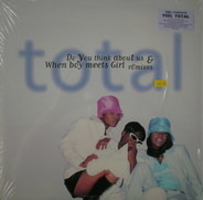 Total - Do You Think About Us / When Boy Meets Girl (Remixes)
