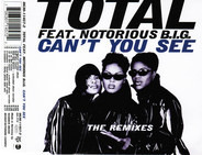 Total Feat. Notorious B.I.G. - Can't You See (The Remixes)