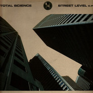 Total Science - Street Level E.P.