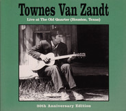 Townes Van Zandt - Live At The Old Quarter (Houston, Texas)