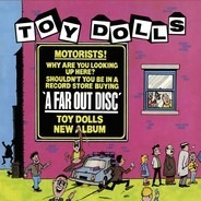 The Toy Dolls - A Far Out Disc