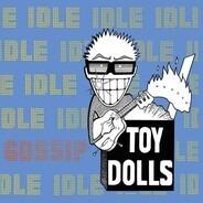 The Toy Dolls - Idle Gossip