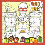 Toy Dolls - Wakey Wakey!