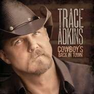 Trace Adkins - Cowboy's Back in Town
