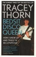 Tracey Thorn - Bedsit Disco Queen: How I grew up and tried to be a pop star
