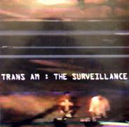 Trans Am - The Surveillance
