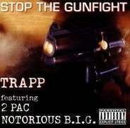 Trapp Featuring 2Pac & Notorious B.I.G. - Stop The Gunfight