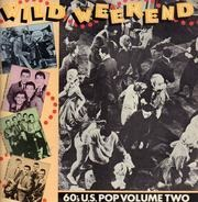 Trashmen, Turtles, Boxtops, Steve Alaimo a.o. - Wild Weekend: 60's U.S. Pop Volume Two
