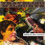 Traveling Wilburys - She's My Baby