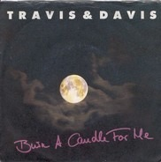Travis & Davis - Burn A Candle For Me