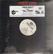 Trek Life - Mind Right / All Times
