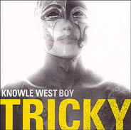 Tricky - Knowle West Boy