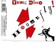 Tricky Disco - House Fly