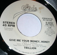Trillion - Give Me Your Money, Honey