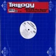 Trillogy - Grind N Tha Game