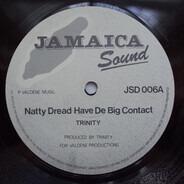 Trinity - Natty Dread Have De Big Contact / Natty Dread Have Dignity