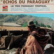Trio Paraguay Tropical - Echos Du Paraguay