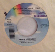 Trisha Yearwood - You Can Sleep While I Drive / Two Days From Knowing