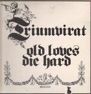 Triumvirat - Old Loves Die Hard