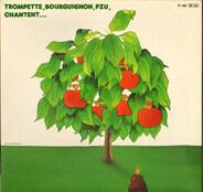 Trompette, Bourguignon, Pzu - Chantent...