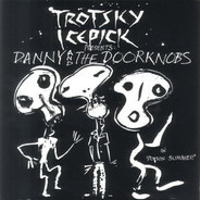 Trotsky Icepick Presents: Danny And The Doorknobs - In 'Poison Summer'
