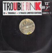 Trouble Funk - Trouble