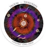 Troum - Tjukurrpa (Part Two: Drones)