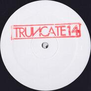 Truncate - 7_1 12-inch Mixes