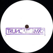 Truncate - Remixed Part 2