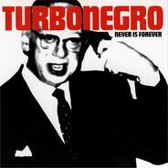 Turbonegro - Never Is Forever