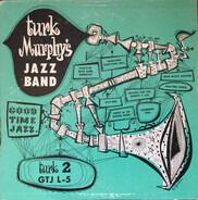 Turk Murphy's Jazz Band - Turk 2