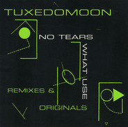 Tuxedomoon - No Tears / What Use (Remixes & Originals)