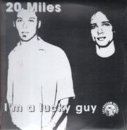 Twenty Miles - I'm A Lucky Guy