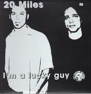 Twenty Miles - I'm A Lucky Guy